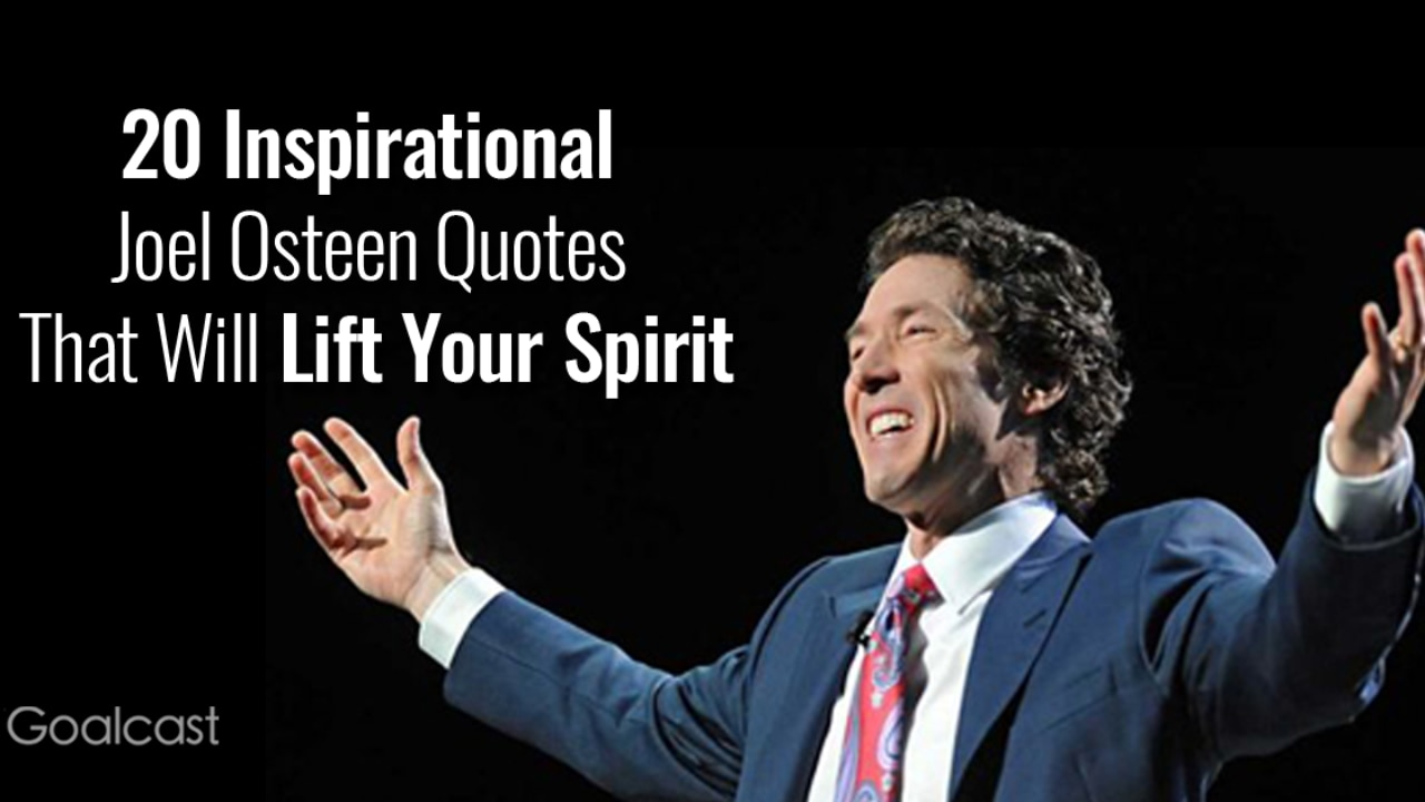 4 Inspirational Joel Osteen Quotes that Will Lift Your Spirit