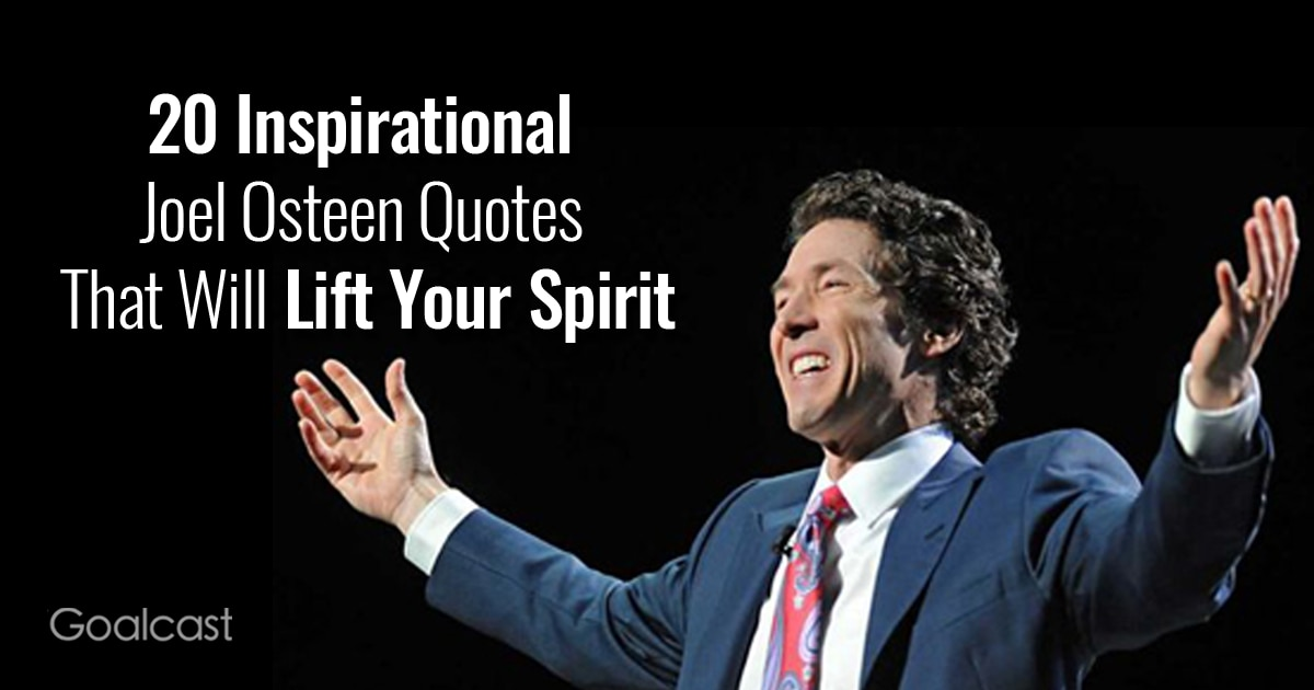 20 Inspirational Joel Osteen Quotes That Will Lift Your Spirit
