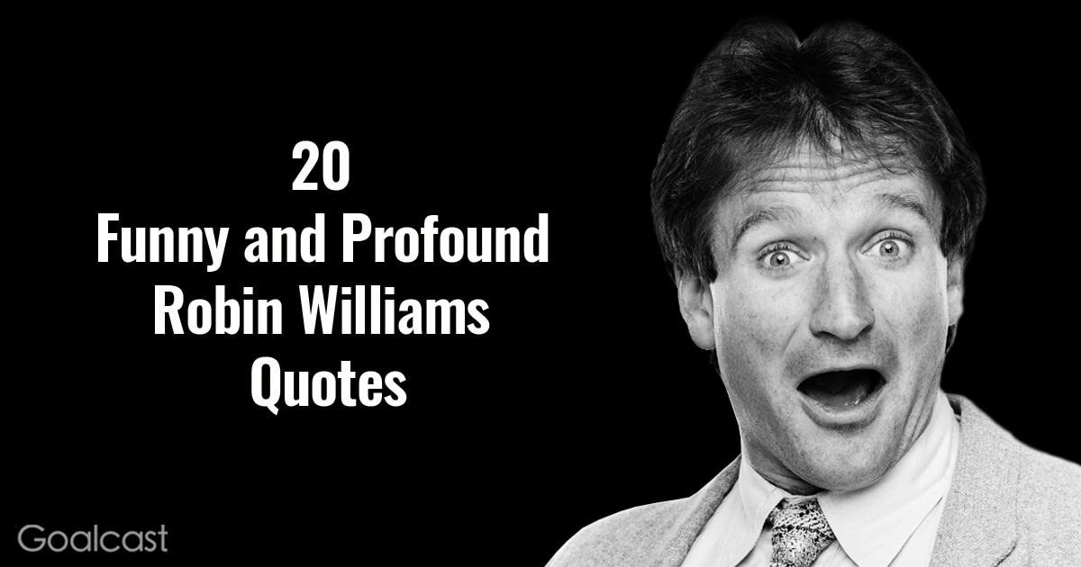 20 Funny And Profound Robin Williams Quotes