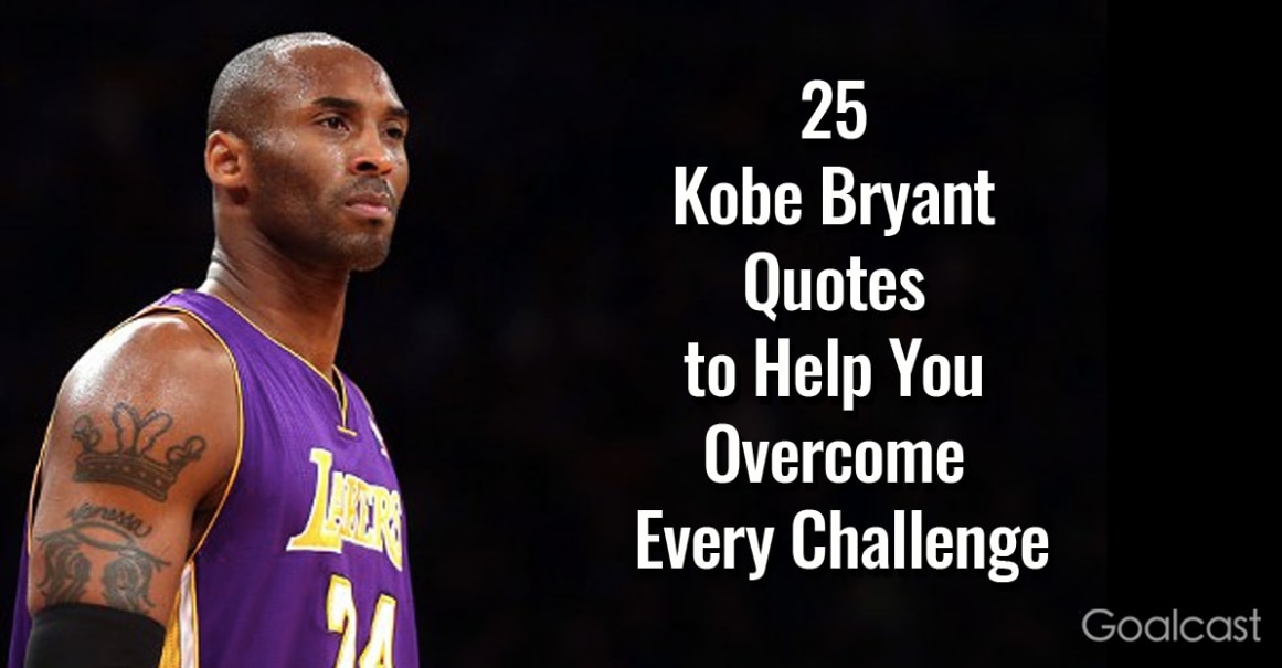 25 Kobe Bryant Quotes to Help You Overcome Every Challenge