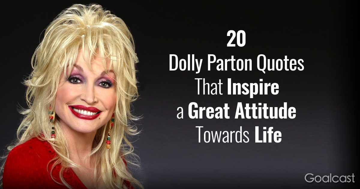 20 Dolly Parton Quotes That Inspire A Great Attitude Towards Life