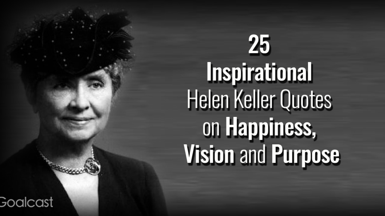 inspirational helen keller quotes on happiness vision and purpose