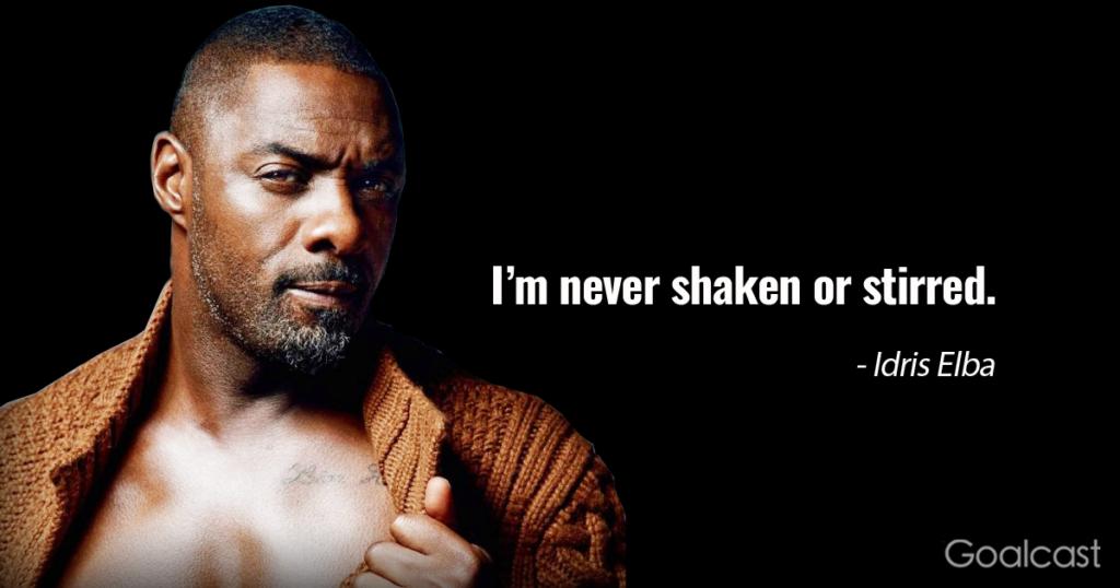 Idris Elba Quote on shaken or stirred