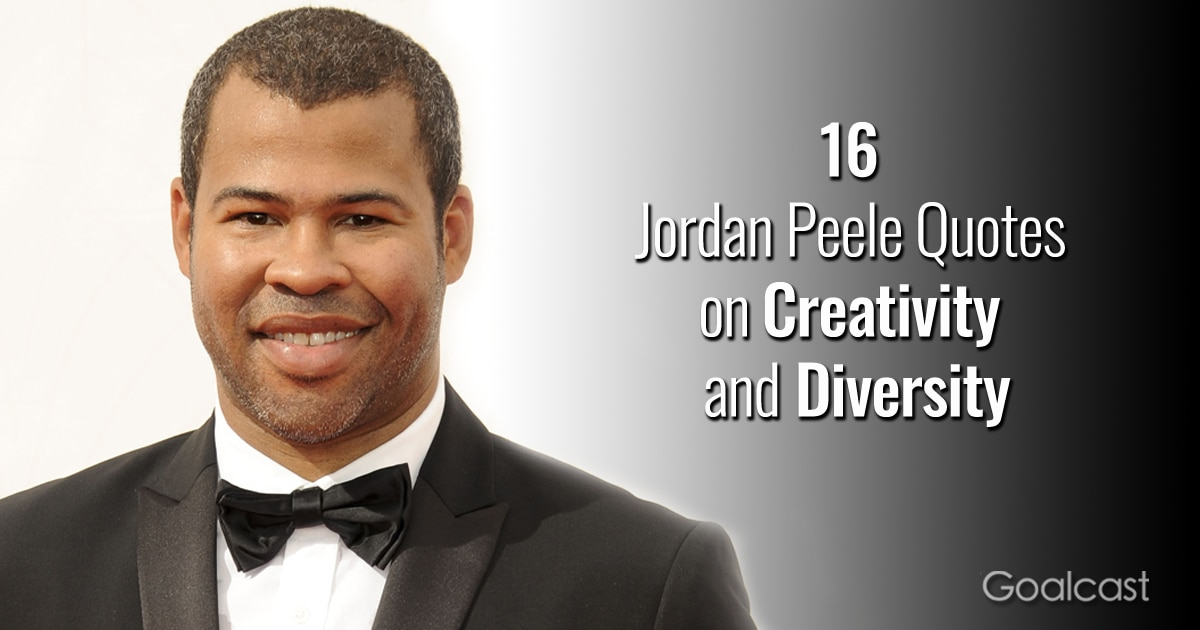 16 Jordan Peele Quotes on Creativity and Diversity