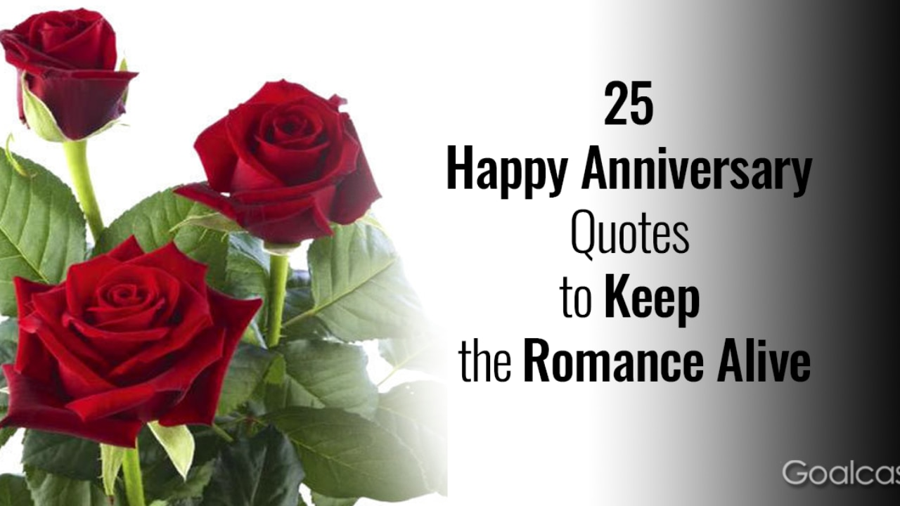 25 Happy Anniversary Quotes To Keep The Romance Alive