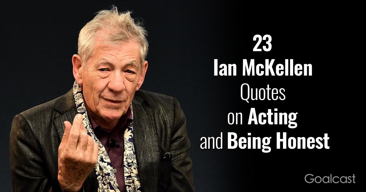 23 Ian McKellen Quotes on Acting and Being Honest