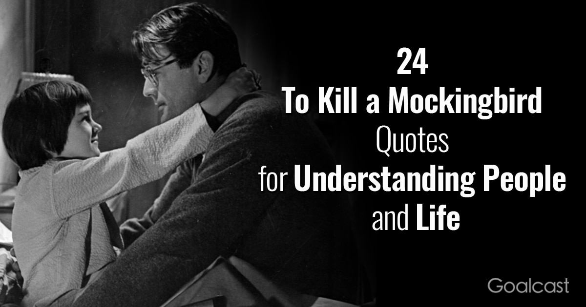 24 To Kill a Mockingbird Quotes on Understanding People and Life