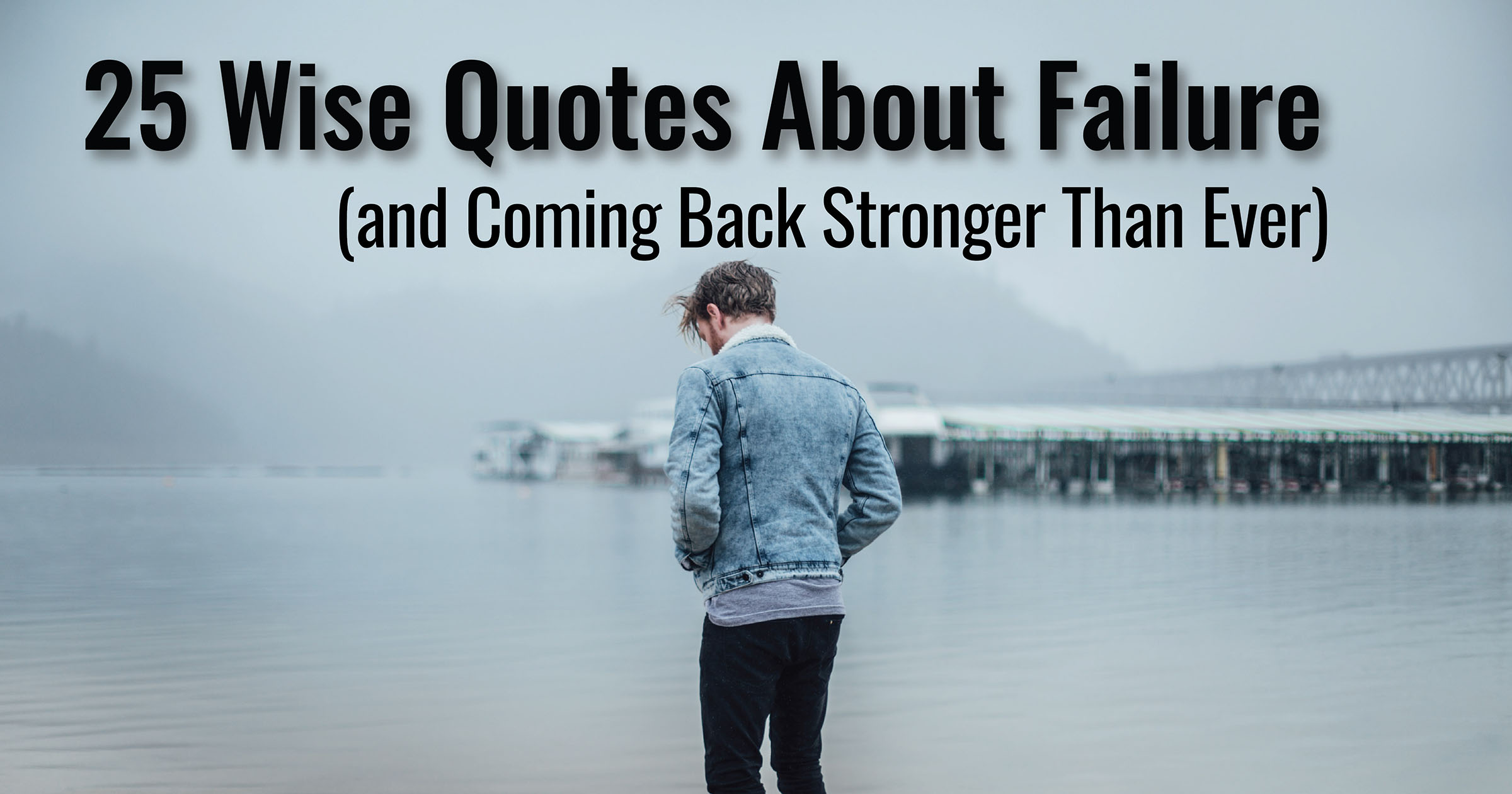 25 Wise Quotes About Failure (and Coming Back Stronger Than Ever)