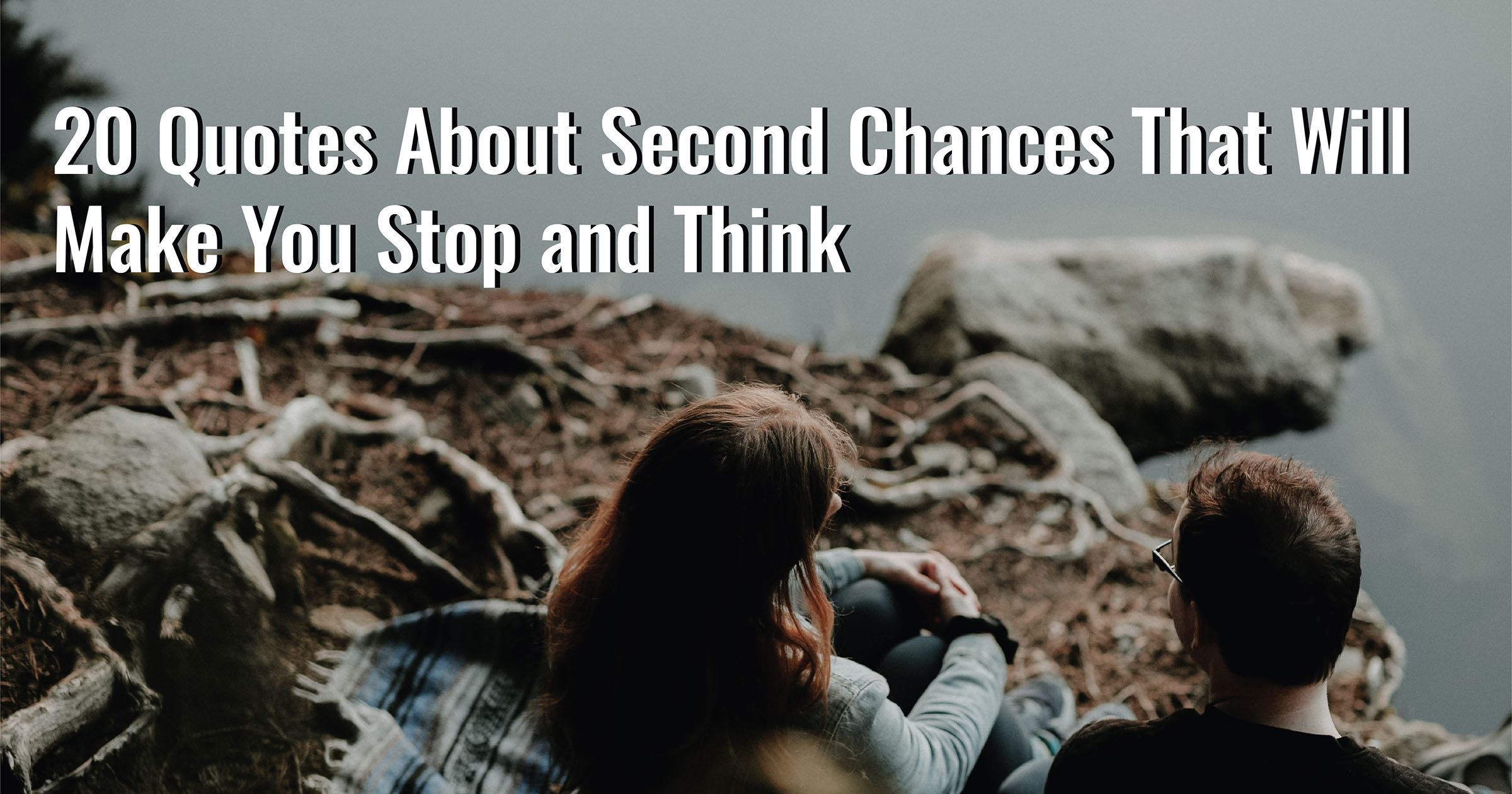 20 Quotes About Second Chances That Will Make You Stop and Think