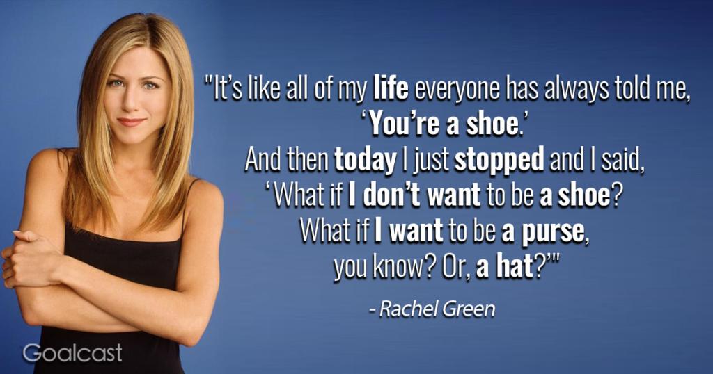Friends quotes - Rachel Green