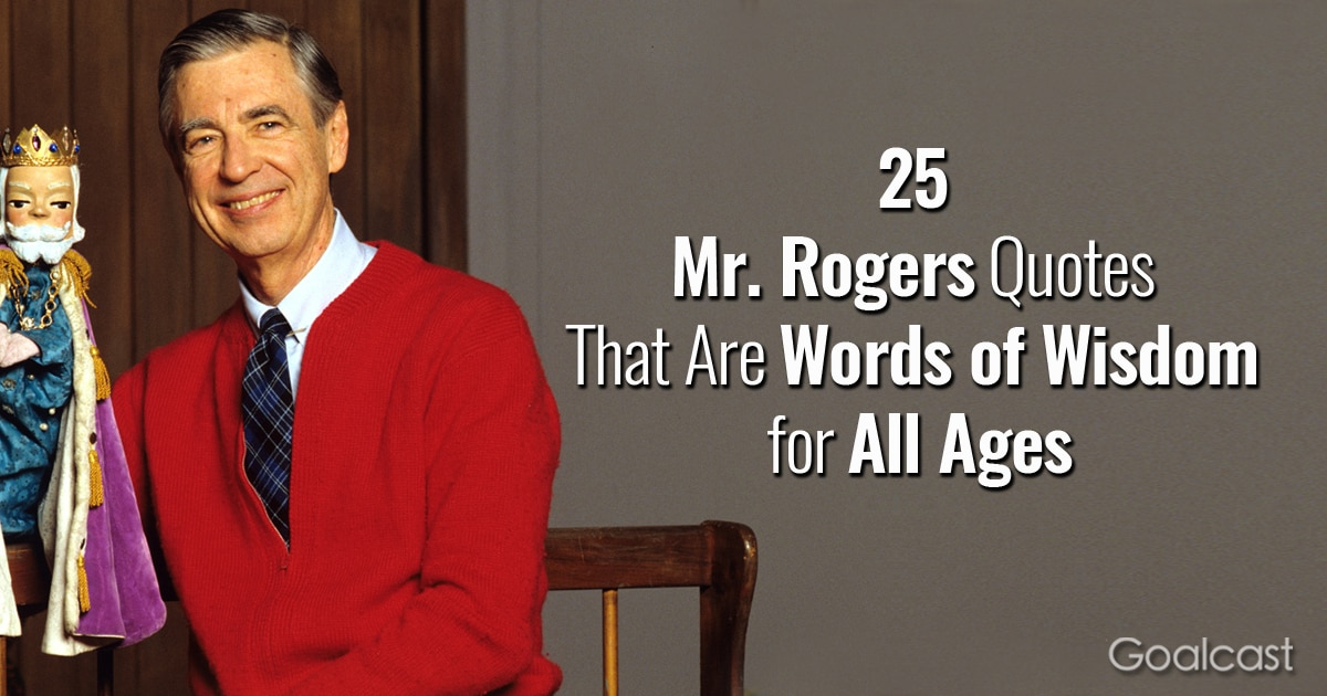 25 Mr Rogers Quotes That Are Words Of Wisdom For All Ages