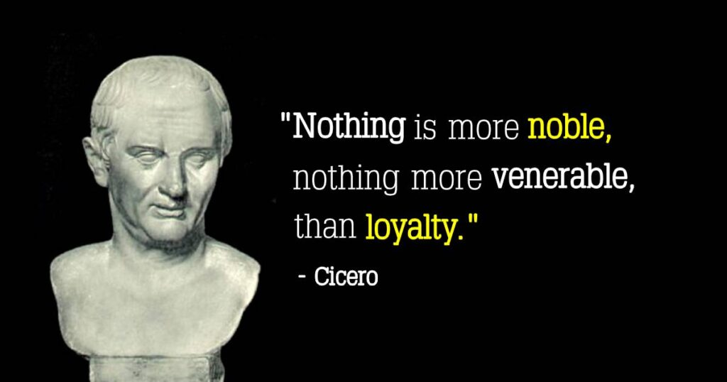 Cicero Loyalty Quotes
